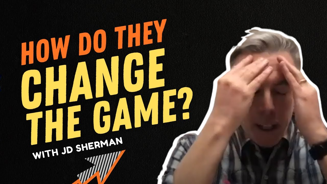 how do they change the game jd sherman roi online podcast thumbnial with orange and yellow text on black background and cut out of older white male putting his hands on his forehead