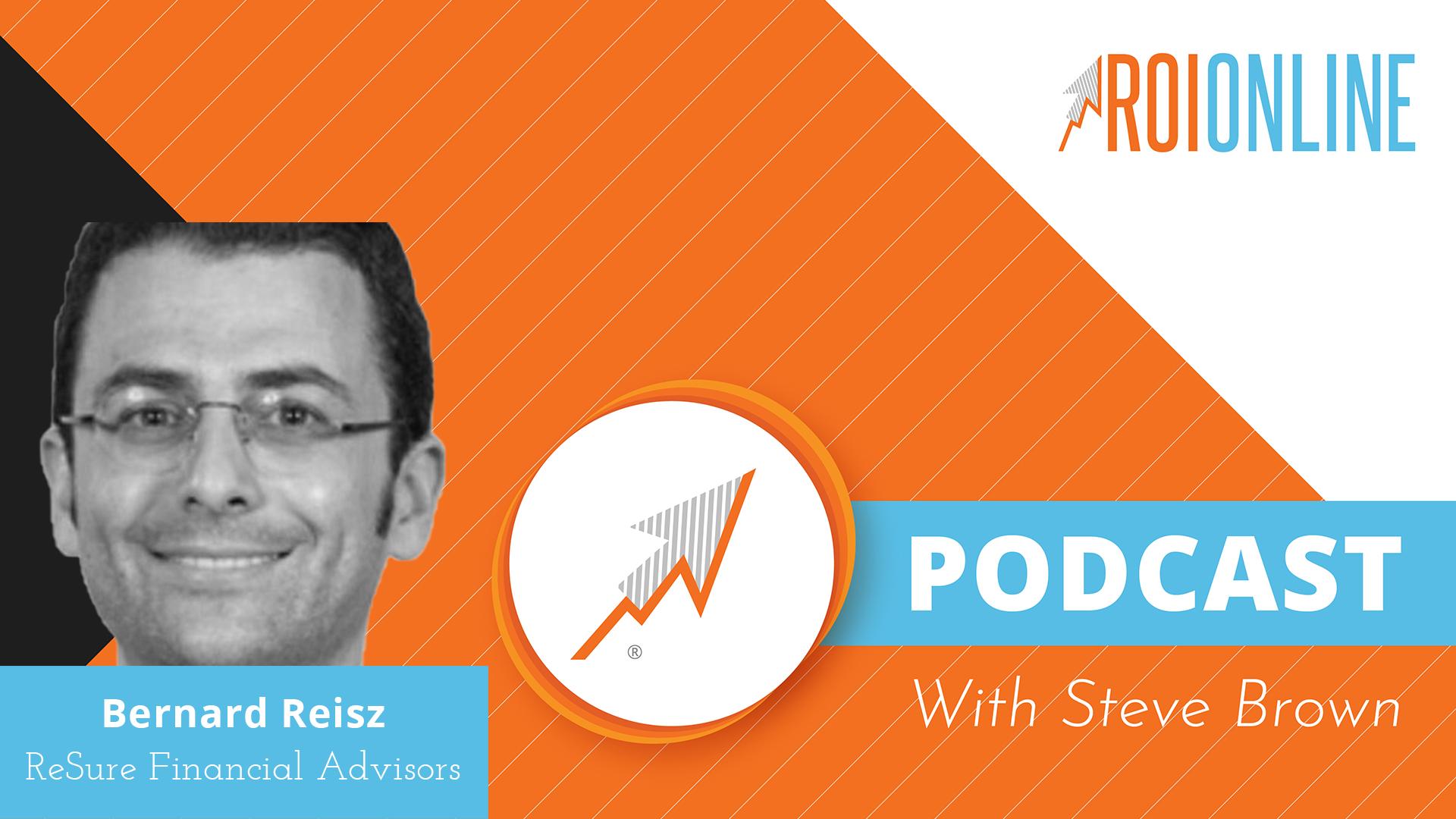 ROI Online Podcast thumbnail graphic Bernard Reisz
