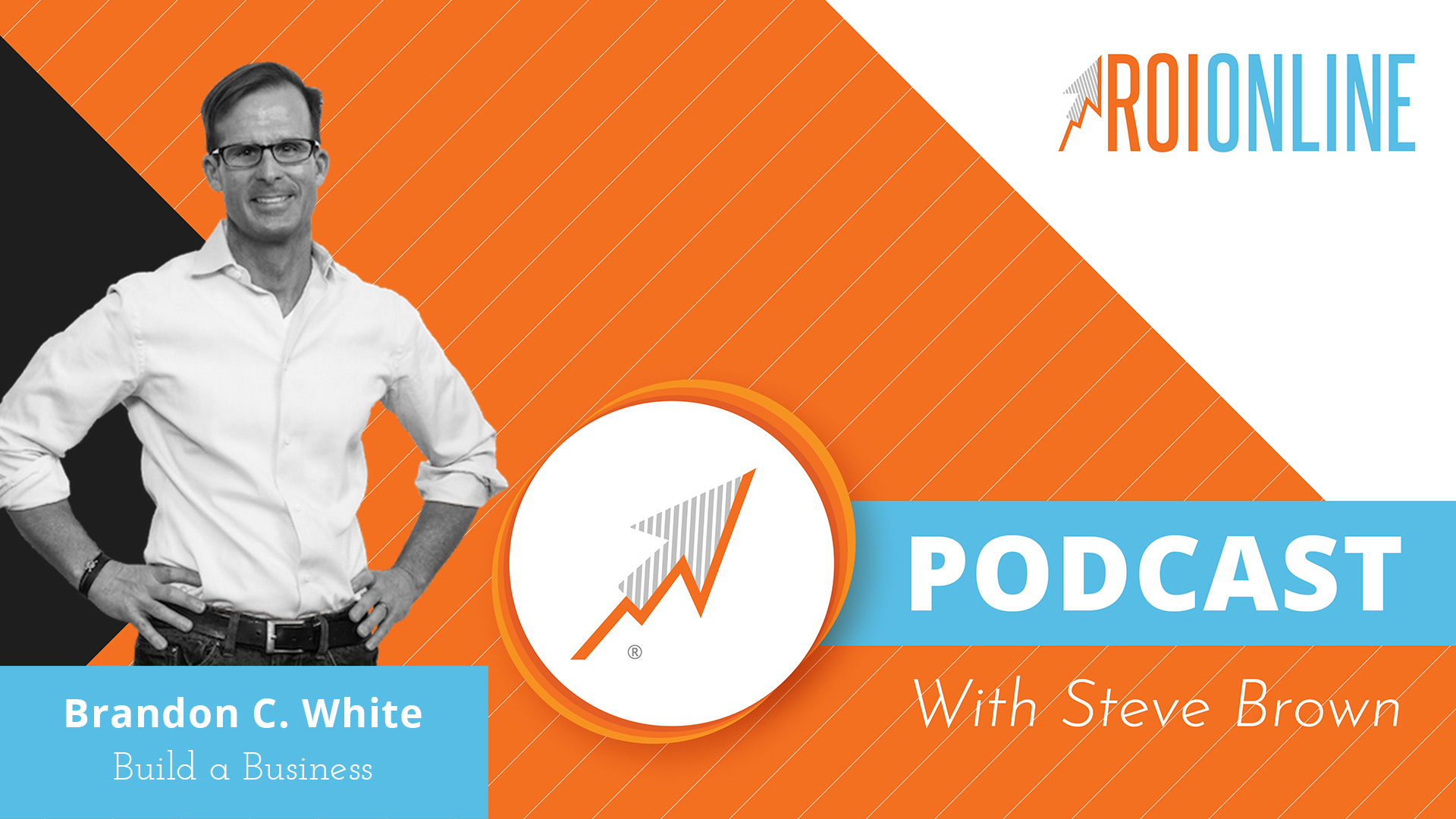 ROI Online Podcast thumbnail graphic of Brandon C White