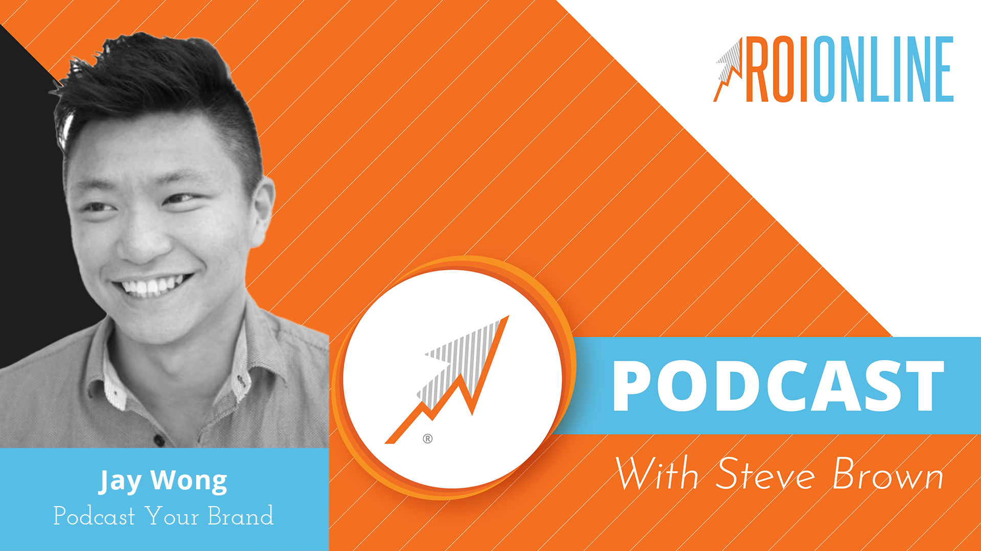 ROI Online Podcast thumbnail graphic Jay Wong