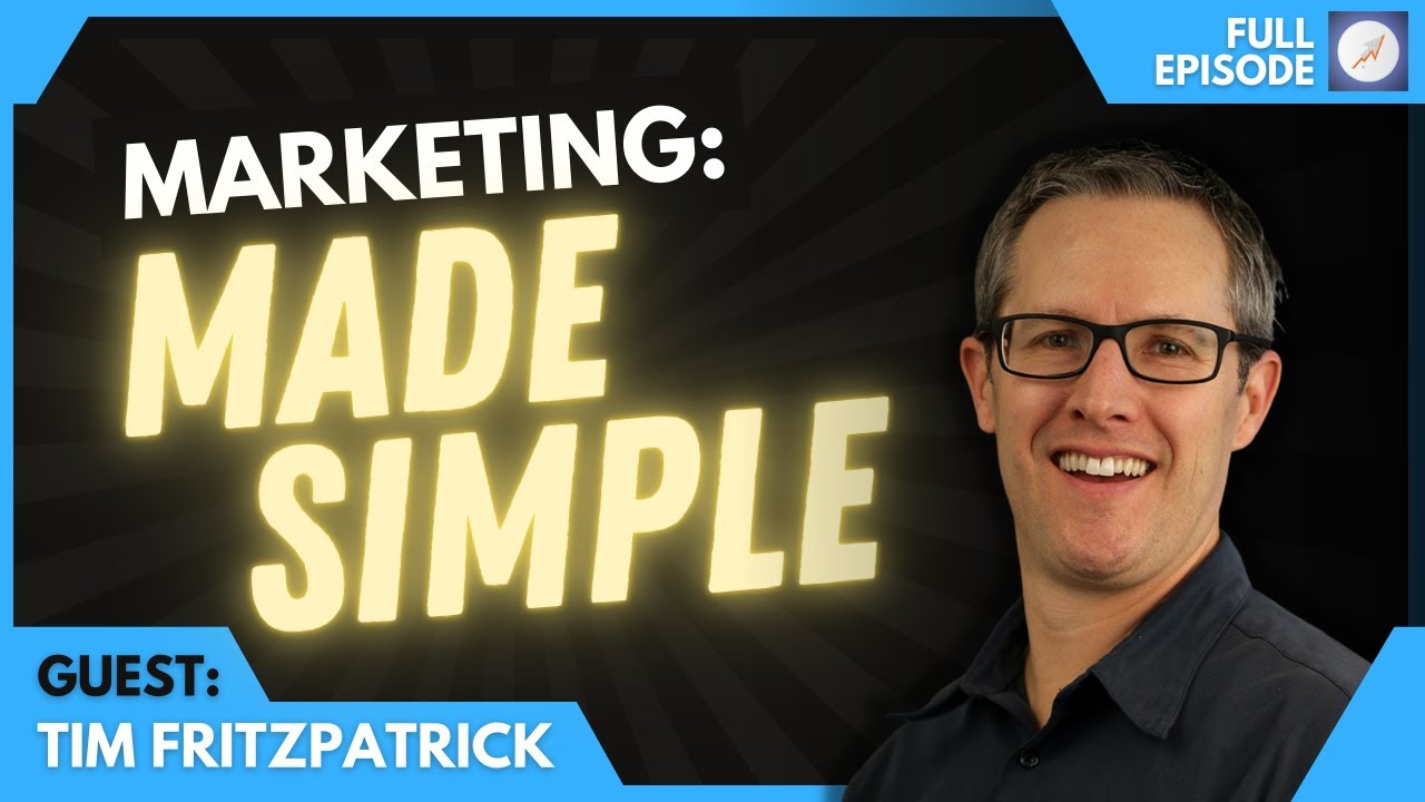 Entrepreneur Tim Fitzpatrick on Simplifying Your Marketing: The ROI Online Podcast Ep. 96