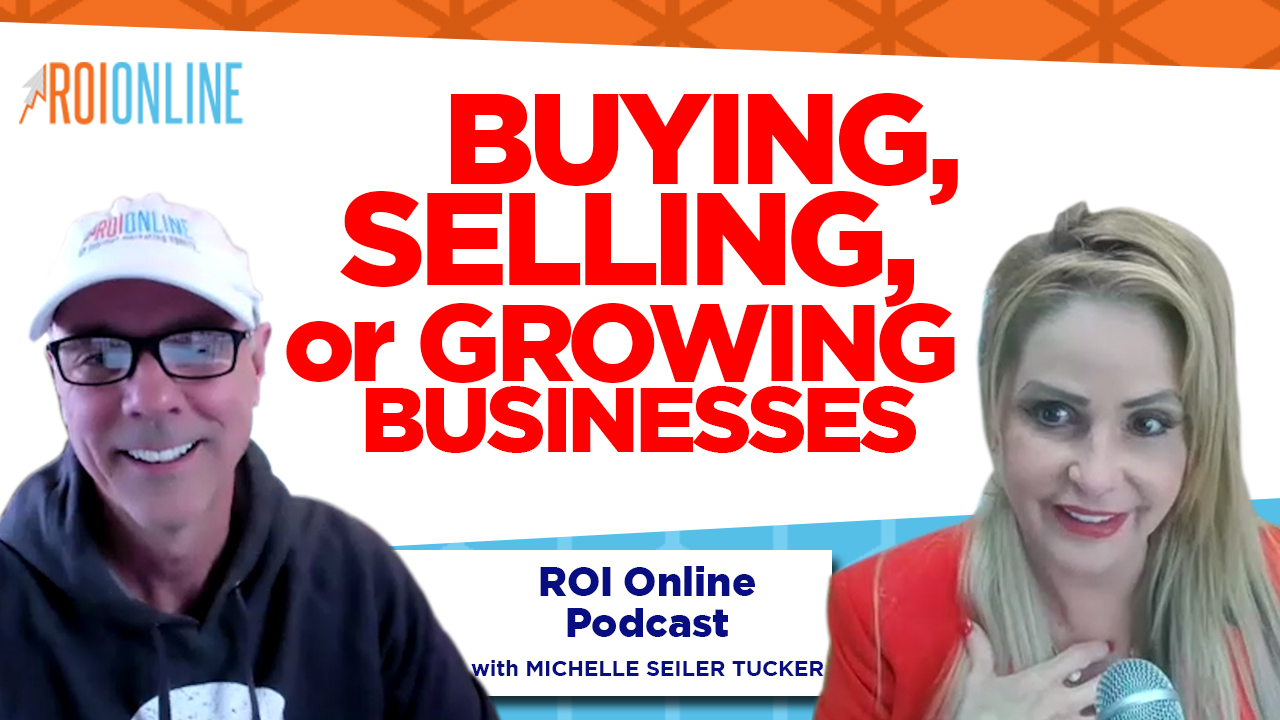 CEO Michelle Seiler Tucker on Buying, Selling, or Growing Businesses: The ROI Online Podcast Ep. 83